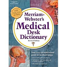 Merriam-Webster's Medical Desk Dictionary, Revised: Softcover Edition
