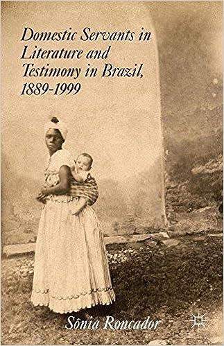 Domestic Servants in Literature and Testimony in Brazil,