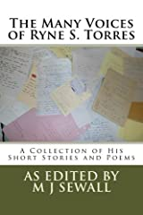 The Many Voices of Ryne S. Torres: A Collection of His Short Stories and Poems Paperback