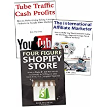 Create a Profitable Business from Scratch: Youtube Video Marketing, International Affiliate & Shopify Store Selling