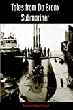 Tales from Da Bronx Submariner, Donald John Kamuf, 1587364891