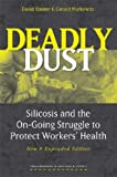Deadly Dust: Silicosis and the On-Going Struggle to Protect Worke ...
