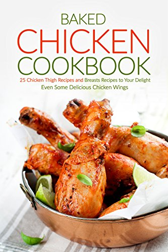 ok: 25 Chicken Thigh Recipes and Breasts Recipes to Your Delight - Even Some Delicious Chicken Wings ()