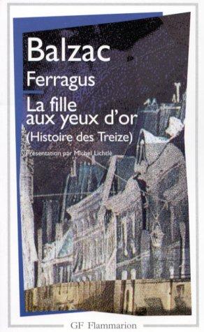 Histoire des Treize : Ferragus - La Fille aux yeux d'or (Garnier-Flammarion) (French Edition)