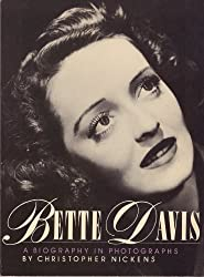 Bette Davis, a biography in photographs / by Christopher Nickens