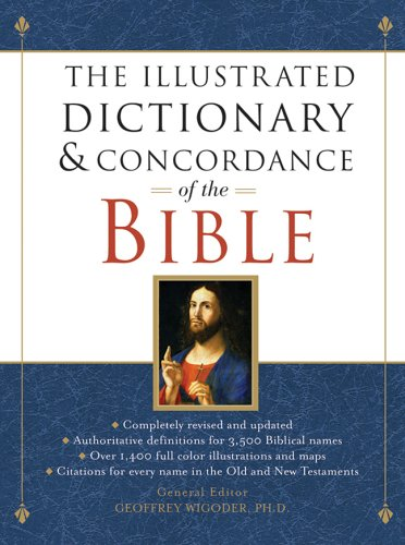 The Illustrated Dictionary & Concordance of the Bible