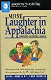 img - for More Laughter in Appalachia (American Storytelling) book / textbook / text book