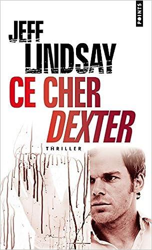 Jeff Lindsay - Ce cher Dexter