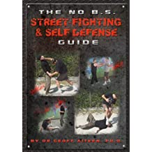 The No B.S. Street-fighting and Self Defense Guide
