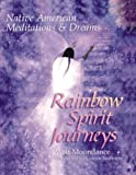 Rainbow Spirit Journeys, Wolf Moondance, 0806905638