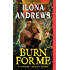 Burn for Me: A Hidden Legacy Novel