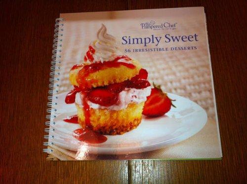 Simply Sweet 56 Irresistable Desserts