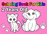 Coloring Book For Girls 2 Years Old: Easy and Cute - For Kids and Toddlers