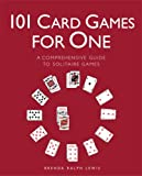 101 Card Games for One, Brenda Ralph Lewis, 0375722343