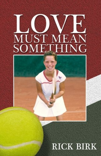 Download Love Must Mean Something: A Sports Novel PDF