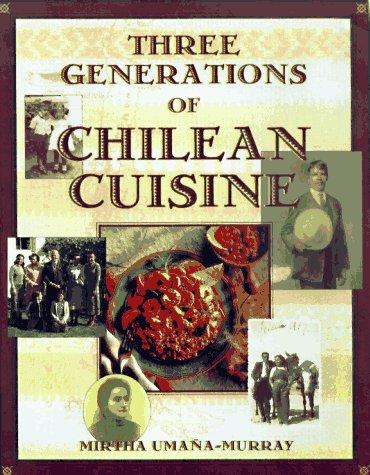 (Three Generations of Chilean Cuisine )