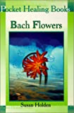 Bach Flowers, Susan Holden, 9654941139