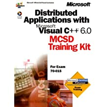 Distributed Applications with Microsoft Visual C++ 6.0 MCSD Training Kit by Microsoft Corporation (2000-04-01)