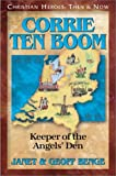 Corrie ten Boom: Keeper of the Angels' Den (Christian Heroes: Then & Now) (Christian Heroes: Then and Now)