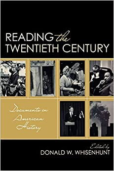 Book Reading the Twentieth Century: Documents in American History by Donald W. Whisenhunt (2009-08-16)