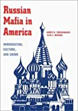 img - for Russian Mafia In America: Immigration, Culture, and Crime book / textbook / text book