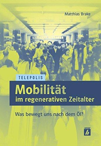 Mobilität im regenerativen Zeitalter (TELEPOLIS): Was bewegt uns nach dem Öl?