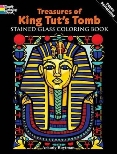 (Treasures of King Tut's Tomb Stained Glass Coloring Book (Dover Stained Glass Coloring)