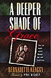 A Deeper Shade of Grace, Bernadette Keaggy, 1556617380