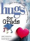 Hugs for Grads, Jeff Walling and LeAnn Weiss, 1582291551