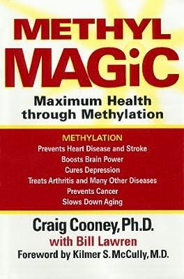 Methyl Magic: Maximum Health Through Methylation