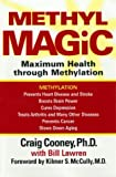 Methyl Magic: Maximum Health Through Methylation