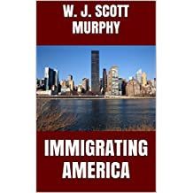 IMMIGRATING  AMERICA