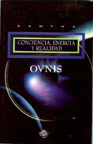 Ovnis. Conciencia, Energia y Realidad (Spanish Edition) Ramtha