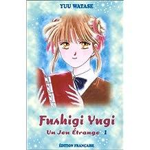 Jeu étrange (un) t.01 fushigi yugi 01