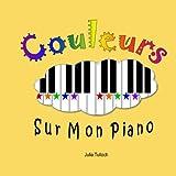 couleurs sur mon piano les cours de piano pour les tout petits french edition