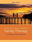 Theory and Treatment Planning in Family Therapy: A Competency-Based Approach