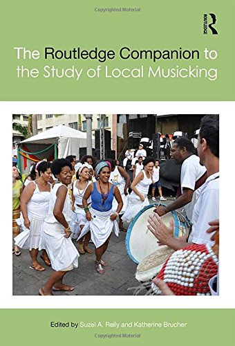 The Routledge Companion to the Study of Local Musicking (Routledge Music Companions) by Routledge