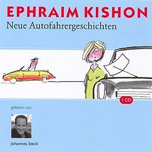 Neue Autofahrergeschichten Hörbuch