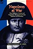 Napoleon at War, Montgomery B. Gibbs, 1782820507