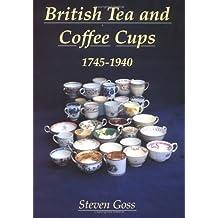 British Tea and Coffee Cups: 1745-1940