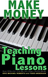 Make Money Teaching Piano Lessons: Even If You Are Not The Best Player On The Block