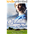 Belonging: A Sweet and Clean Mail Order Bride Story