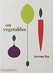 The highly anticipated cookbook from Jeremy Fox, the California chef who is redefining vegetable-based cuisine with global appeal              Known for his game-changing approach to cooking with vegetables, Jeremy Fox first m...