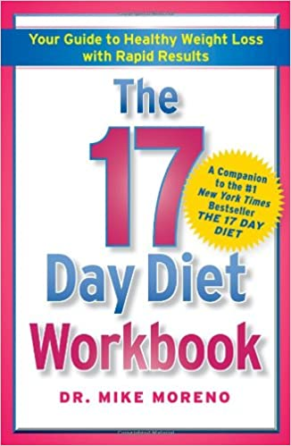 The 17 Day Diet Workbook Your Guide To Healthy Weight Loss With