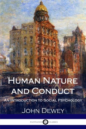Human Nature and Conduct: An Introduction to Social Psychology