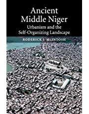 Ancient Middle Niger: Urbanism and the Self-organizing Landscape
