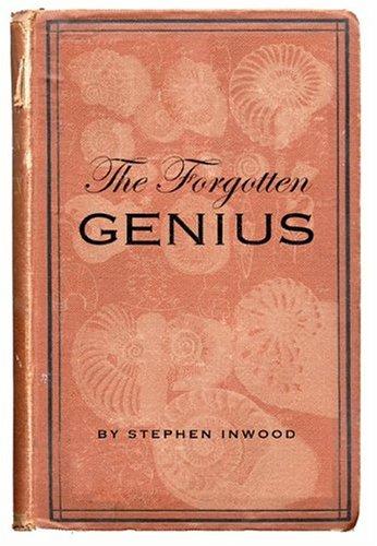 The Forgotten Genius: The Biography Of Robert Hooke 1635-1703