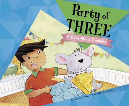 Party of Three: A Book About Triangles (Know Your - Know Shape Your