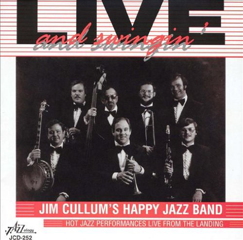 Jim Cullum's Happy Jazz Band: Live and Swingin' by jazz band