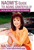 Naomi's Guide to Aging Gratefully, Naomi Judd, 0743275152